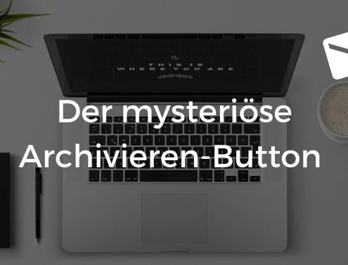 Archivieren Button