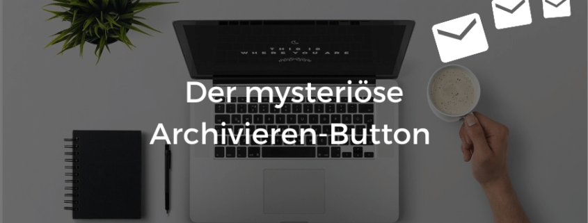 Archivieren Button