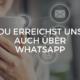 Du erreichst uns auch über WhatsApp