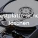 Festplatte sicher löschen