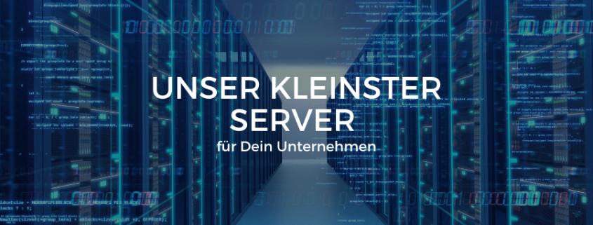 Kleinster Server für Dein Unternehmen