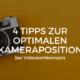 4 Tipps zur optimalen Kameraposition bei Videokonferenzen