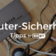 Router-Sicherheit