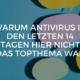 Warum Antivirus in den letzten 14 Tagen hier nicht das Topthema war