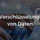 Verschlüsselung Daten