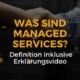 Was sind Managed Services?